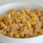 No. 026 スイートコーンの炊き込みご飯:コーンの甘みがよく出てる!缶詰さえあればすぐできる